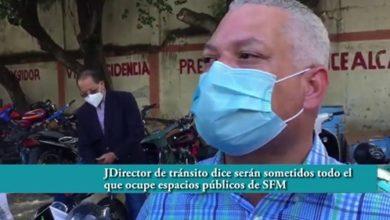 Photo of Director de tránsito dice serán sometidos todo el que ocupe espacios públicos de SFM